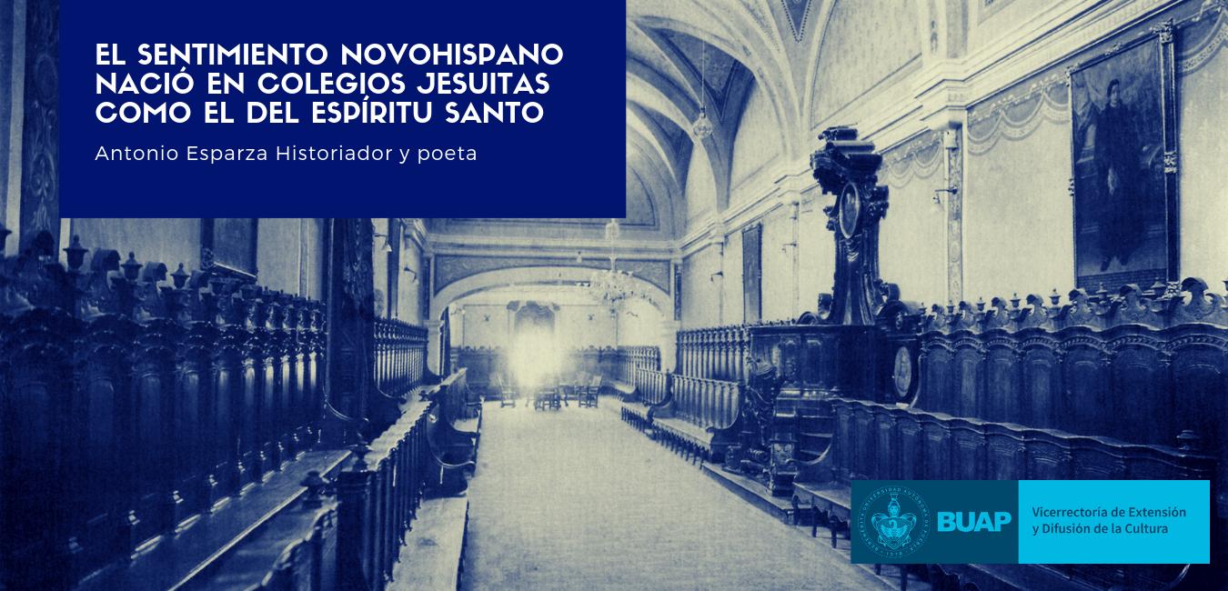 El sentimiento novohispano nació en los colegios jesuitas.